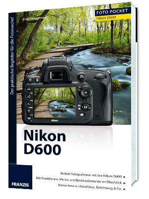Fotoliteratur Foto Pocket - Nikon D600 Buch von Klaus Kindermann