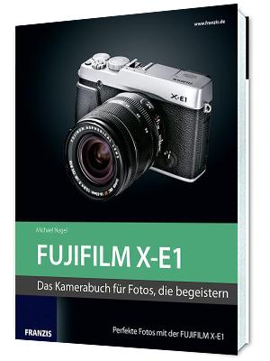 Fotoliteratur Fujifilm X-E1 Buch von Michael Nagel