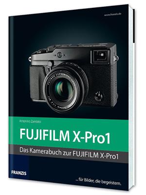Fotoliteratur - Fujifilm X-Pro1 Buch von Antonio Zambito